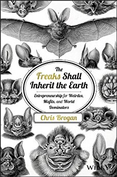 "Cover of Chris Brogan's ""The Freaks Shall Inherit the Earth,"" 2014."